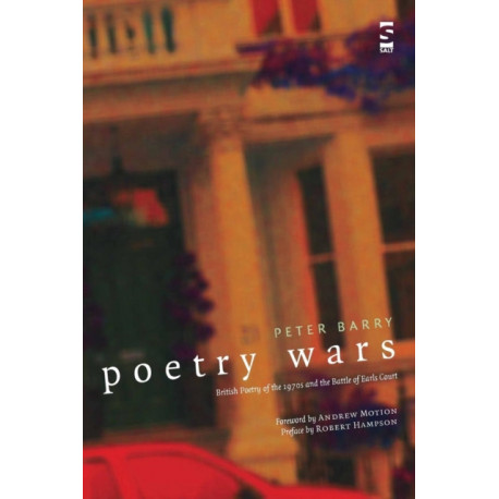 Poetry Wars: British Poetry of the 1970s and the Battle of Earls Court