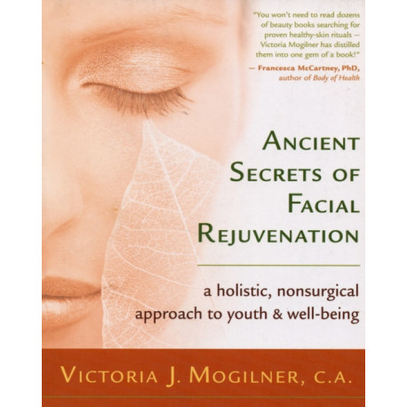 Ancient Secrets of Facial Rejuvenation: A Non-surgical Approach to Youth and Well-being