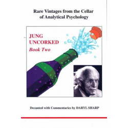 Jung Uncorked: Rare Vintages from the Cellar of Analytical Psychology
