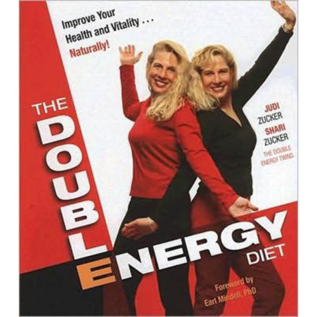 The Double Energy Diet: Improve Your Health and Vitality Naturally!
