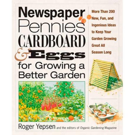 Newspaper, Pennies, Cardboard & Eggs: For Growing a Better Garden