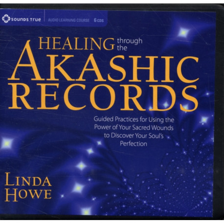 Healing Through the Akashic Records: Accessing the Power of Our Sacred Wounds