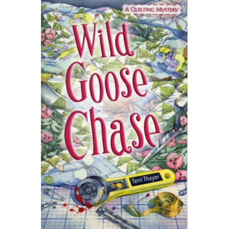Wild Goose Chase: A Quilting Mystery