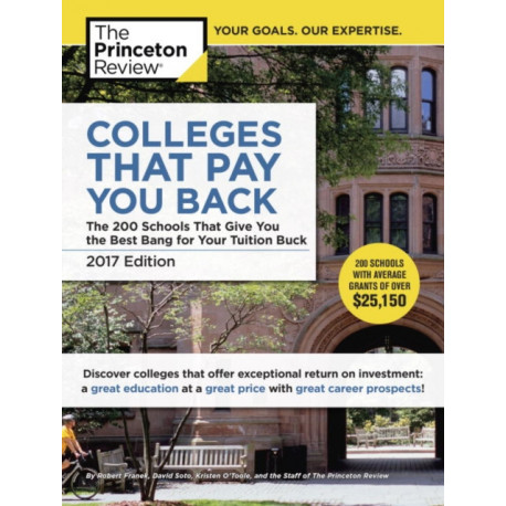 Colleges That Pay You Back, 2017 Edition: The 200 Schools That Give You the Best Bang for Your Tuition Buck