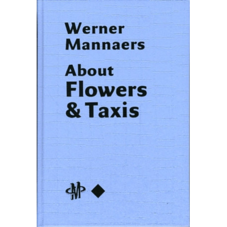 Werner Mannaers: About Flowers and Taxis