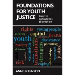 Foundations for Youth Justice: Positive Approaches to Practice