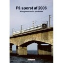 På sporet af: årbog om danske jernbaner (Årgang 2006)