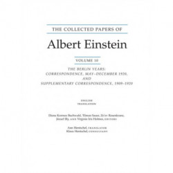 The Collected Papers of Albert Einstein, Volume 10 (English): The Berlin Years: Correspondence, May-December 1920, and Supplementary Correspondence, 1909-1920. (English translation of selected texts)