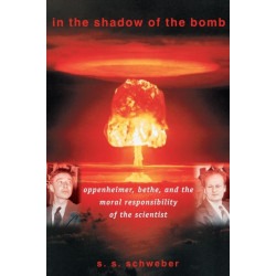 In the Shadow of the Bomb: Oppenheimer, Bethe, and the Moral Responsibility of the Scientist