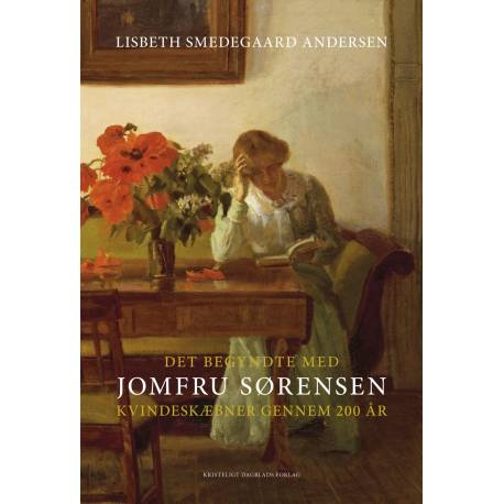 Det begyndte med Jomfru Sørensen: Kvindeskæbner gennem 200 år