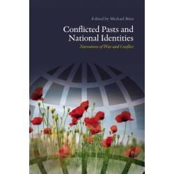 Conflicted Pasts and National Identities: Narratives of War and Conflict