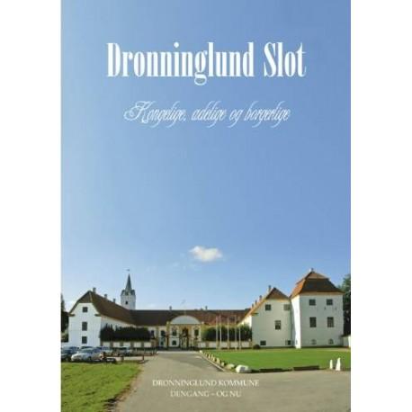 Dronninglund Slot: Kongelige, adelige og borgerlige
