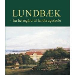 LUNDBÆK: fra herregård til landbrugsskole