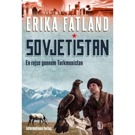 Sovjetistan: En rejse gennem Turkmenistan, Kasakhstan, Tadsjikistan, Kirgisistan og Usbekistan