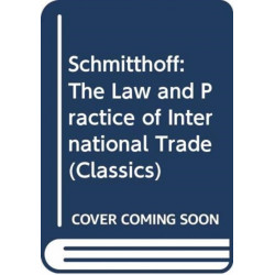 Schmitthoff: The Law and Practice of International Trade Law