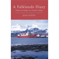 A Falklands Diary: Winds of Change in a Distant Colony