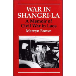 War in Shangri-La: A Memoir of Civil War in Laos