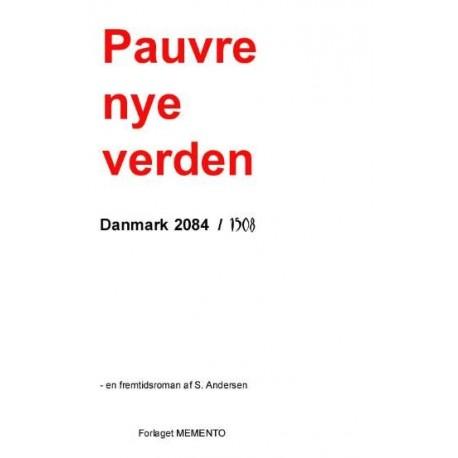 Pauvre nye verden: Danmark 2084 (1508) - en fremtidsroman