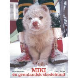 MIKI - En grønlandsk slædehund: En historie fra Grønland