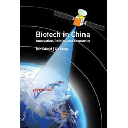 Biotech in China: Innovation, Politics, and Economics