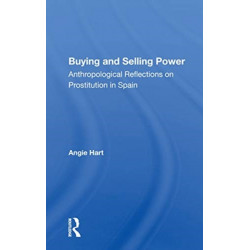 Buying And Selling Power: Anthropological Reflections On Prostitution In Spain