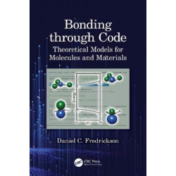 Bonding through Code: Theoretical Models for Molecules and Materials