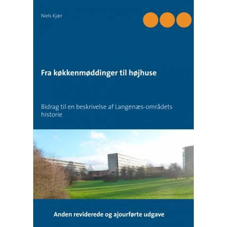 Fra køkkenmøddinger til højhuse: Bidrag til en beskrivelse af Langenæs-områdets historie