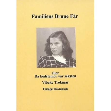Familiens brune får eller Da bedstemor var seksten: roman