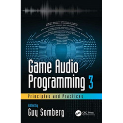 Game Audio Programming 3: Principles and Practices
