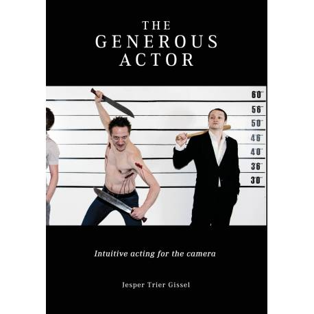 The Generous Actor: Intuitive acting for the camera