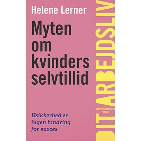 Myten om kvinders selvtillid: Usikkerhed er ingen hindring for succes