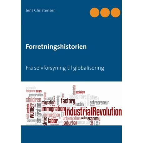 Forretningshistorien: Fra selvforsyning til globalisering