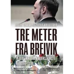 Tre meter fra Breivik - en beretning fra Nordens største terrorretsag