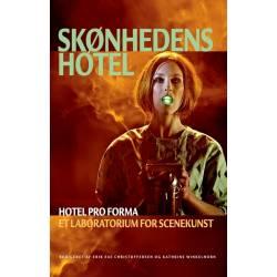 Skønhedens hotel: Hotel Pro Forma. Et laboratorium for scenekunst