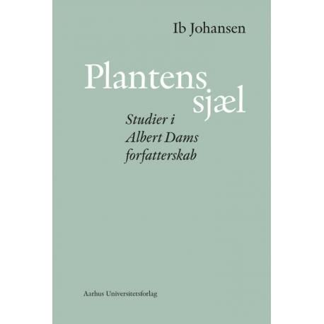 Plantens sjæl: Studier i Albert Dams forfatterskab