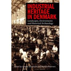 Industrial Heritage in Denmark: Landscape, Environments and Historical Archaeology