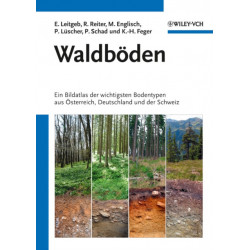 Waldboeden: Ein Bildatlas der Wichtigsten Bodentypen aus OEsterreich, Deutschland und der Schweiz