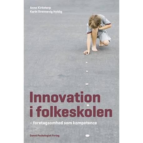 Innovation i folkeskolen: - foretagsomhed som kompetence
