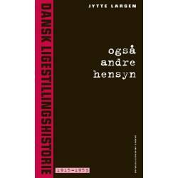 Også andre hensyn 2: Dansk ligestillingshistorie 1915-1953