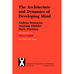 Architecture and Dynamics of Developing Mind: Experiential Structuralism As a Frame for Unifying Cognitive Development Theories