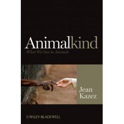 Animalkind: What We Owe to Animals