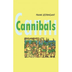 Cannibals: The Discovery and Representation of the Cannibal from Columbus to Jules Verne