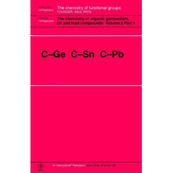 The Chemistry of Organic Germanium, Tin and Lead Compounds: C-Ge C-Sn C-Pb 2 Volume Set