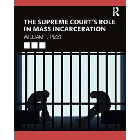 The Supreme Court's Role in Mass Incarceration