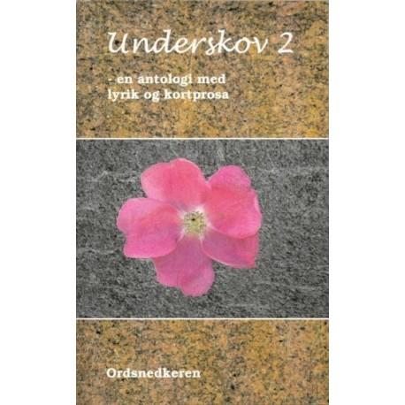 Underskov: en antologi med lyrik og kortere prosa (Bind 2)