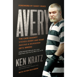 """Avery: The Case Against Steven Avery and What """"Making a Murderer"""" Gets Wrong"""