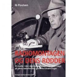 Radiomontagen og dens rødder: et studie i den danske radiomontage med vægt på dens radiofoniske genreforudsætninger