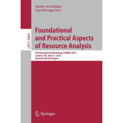 Foundational and Practical Aspects of Resource Analysis: 4th International Workshop, FOPARA 2015, London, UK, April 11, 2015. Revised Selected Papers