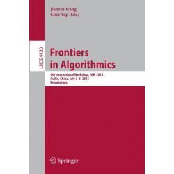 Frontiers in Algorithmics: 9th International Workshop, FAW 2015, Guilin, China, July 3-5, 2015, Proceedings