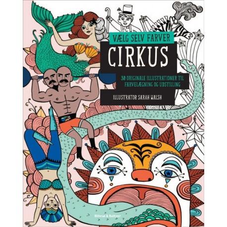Cirkus: 30 originale illustrationer til farvelægning og udstilling